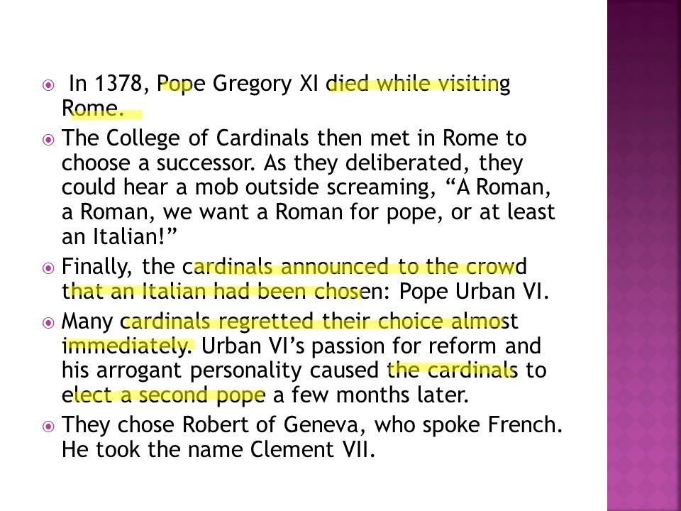 In 1378, Pope Gregory XI died while visiting Rome.