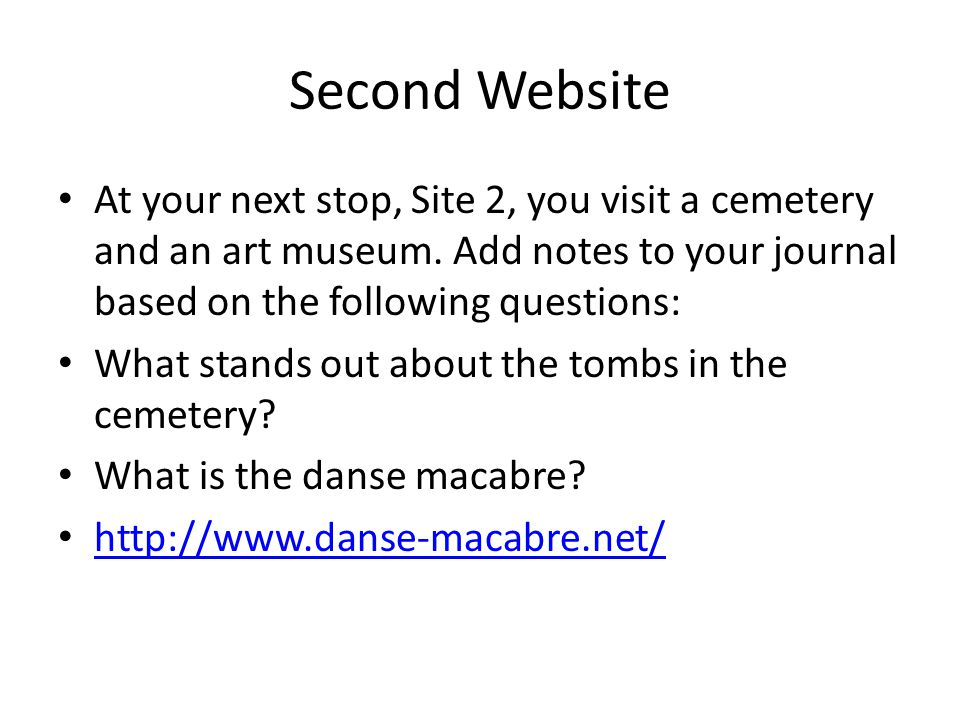 Second Website At your next stop, Site 2, you visit a cemetery and an art museum. Add notes to your journal based on the following questions:
