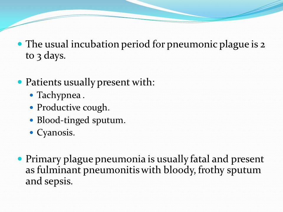 The usual incubation period for pneumonic plague is 2 to 3 days.
