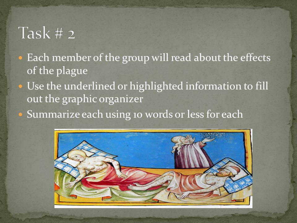Task # 2 Each member of the group will read about the effects of the plague.