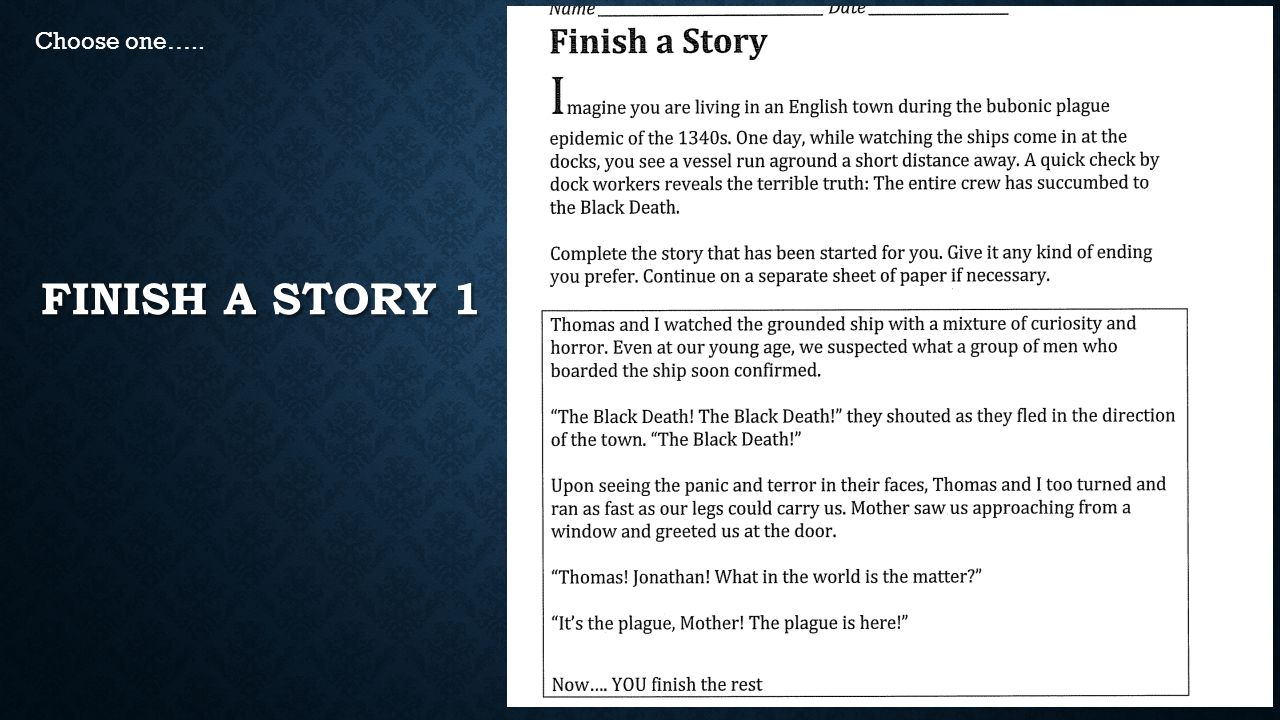 Choose one….. Finish a Story 1