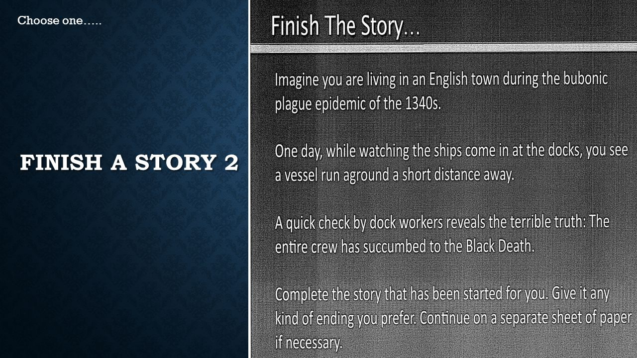 Choose one….. Finish a Story 2