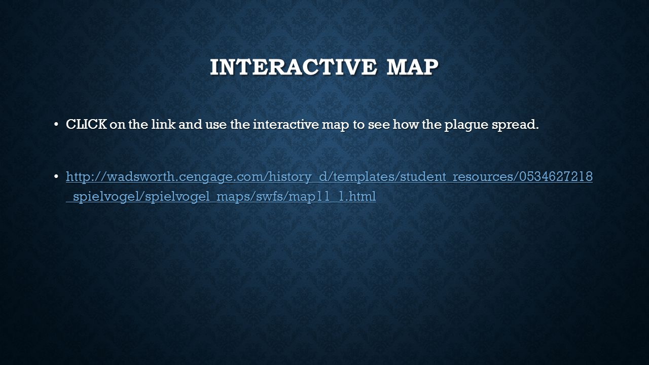Interactive map CLICK on the link and use the interactive map to see how the plague spread.