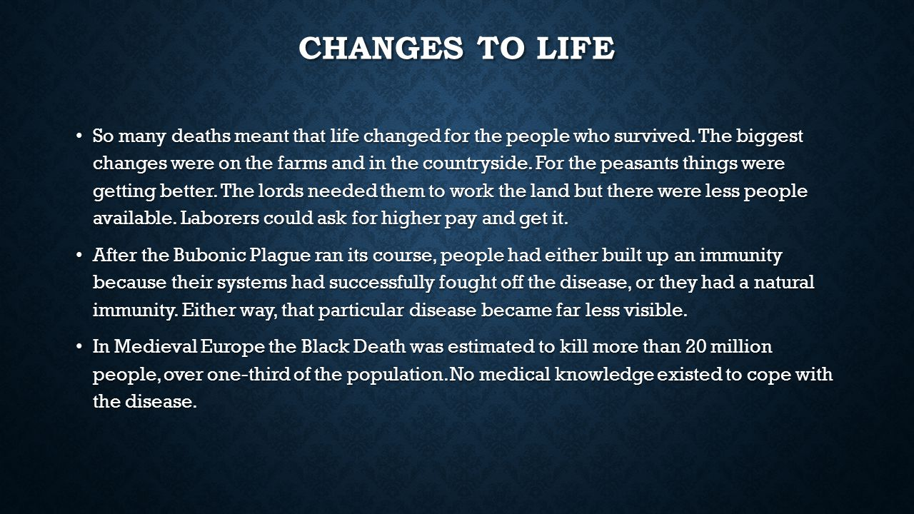 Changes to life