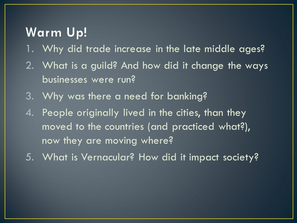 Warm Up! Why did trade increase in the late middle ages
