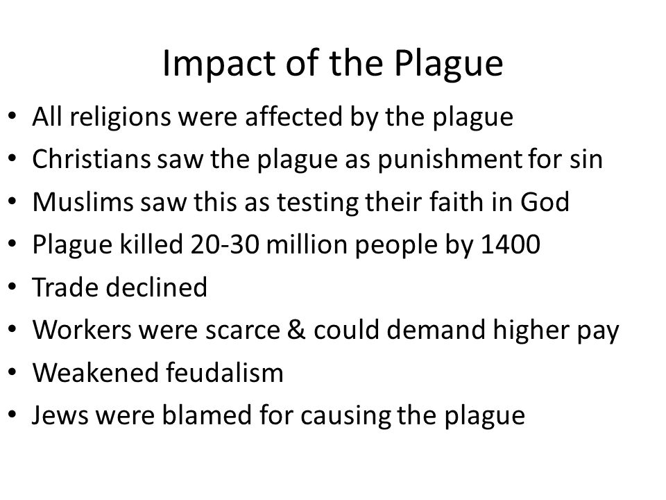 Impact of the Plague All religions were affected by the plague