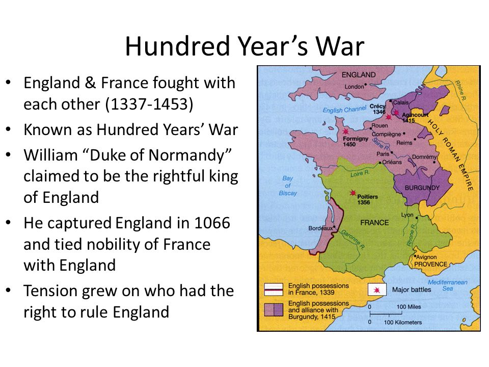 Hundred Year's War England & France fought with each other (1337-1453)