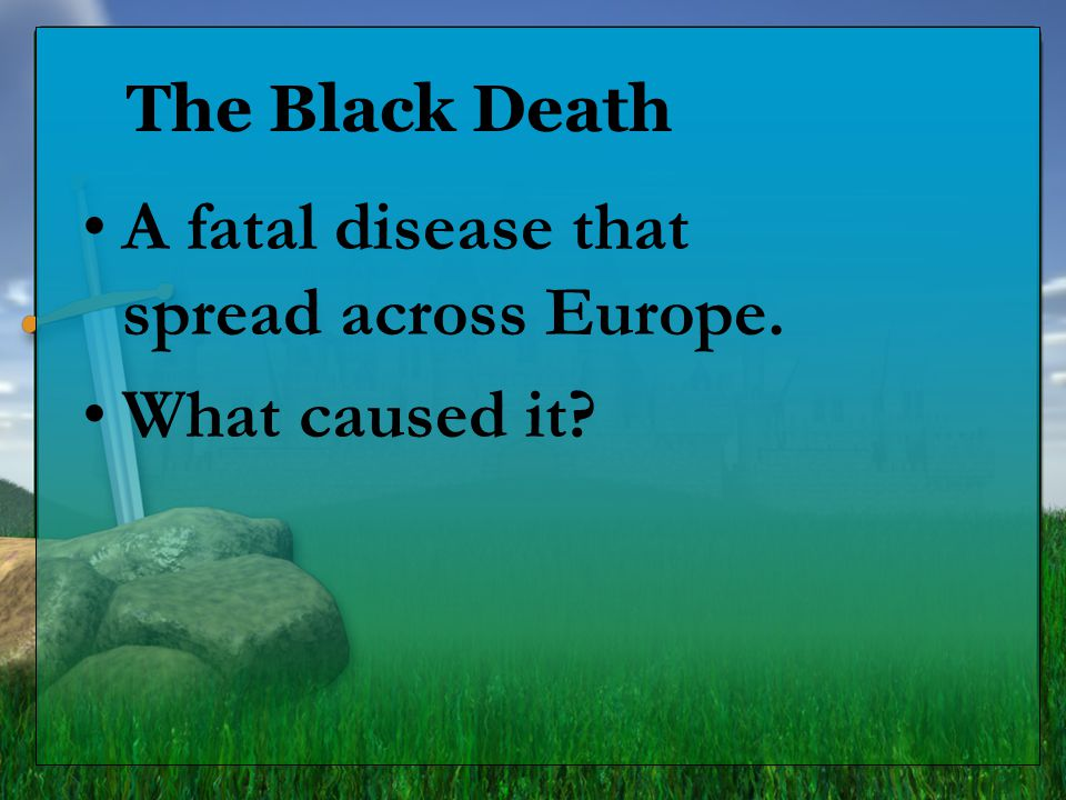 A fatal disease that spread across Europe. What caused it