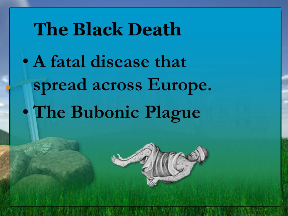 A fatal disease that spread across Europe. The Bubonic Plague