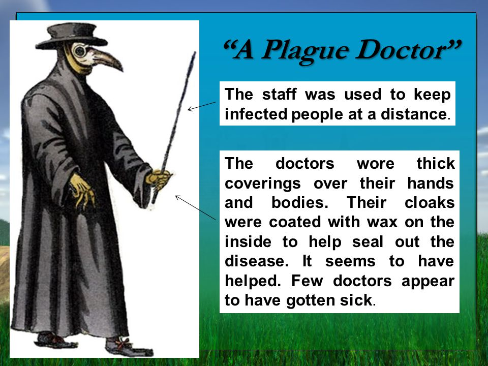 A Plague Doctor The staff was used to keep infected people at a distance.