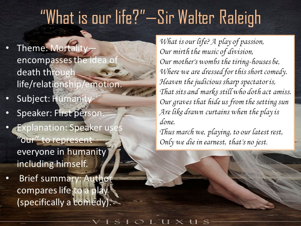 What is our life —Sir Walter Raleigh