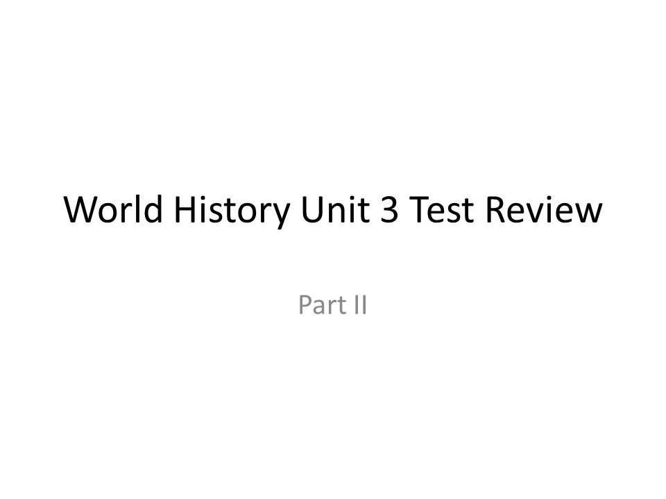 World History Unit 3 Test Review