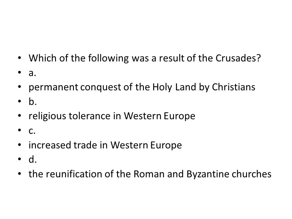 Which of the following was a result of the Crusades