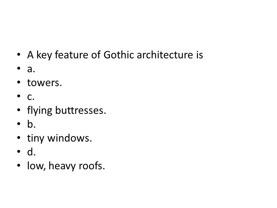 A key feature of Gothic architecture is