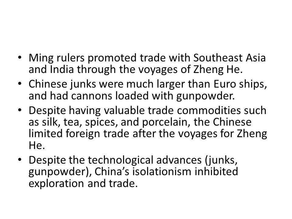 Ming rulers promoted trade with Southeast Asia and India through the voyages of Zheng He.