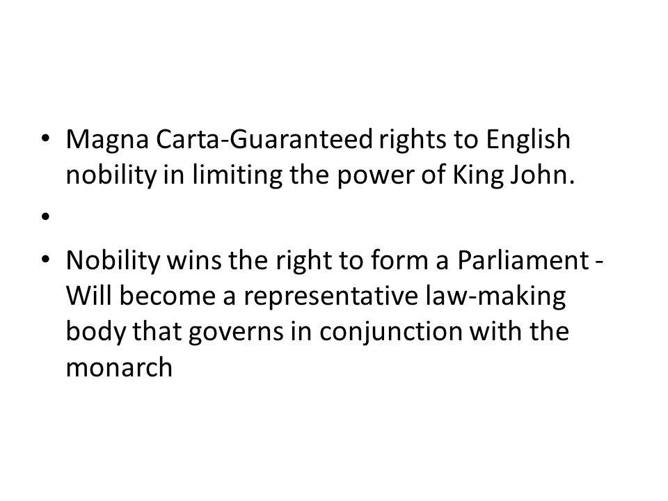 Magna Carta-Guaranteed rights to English nobility in limiting the power of King John.