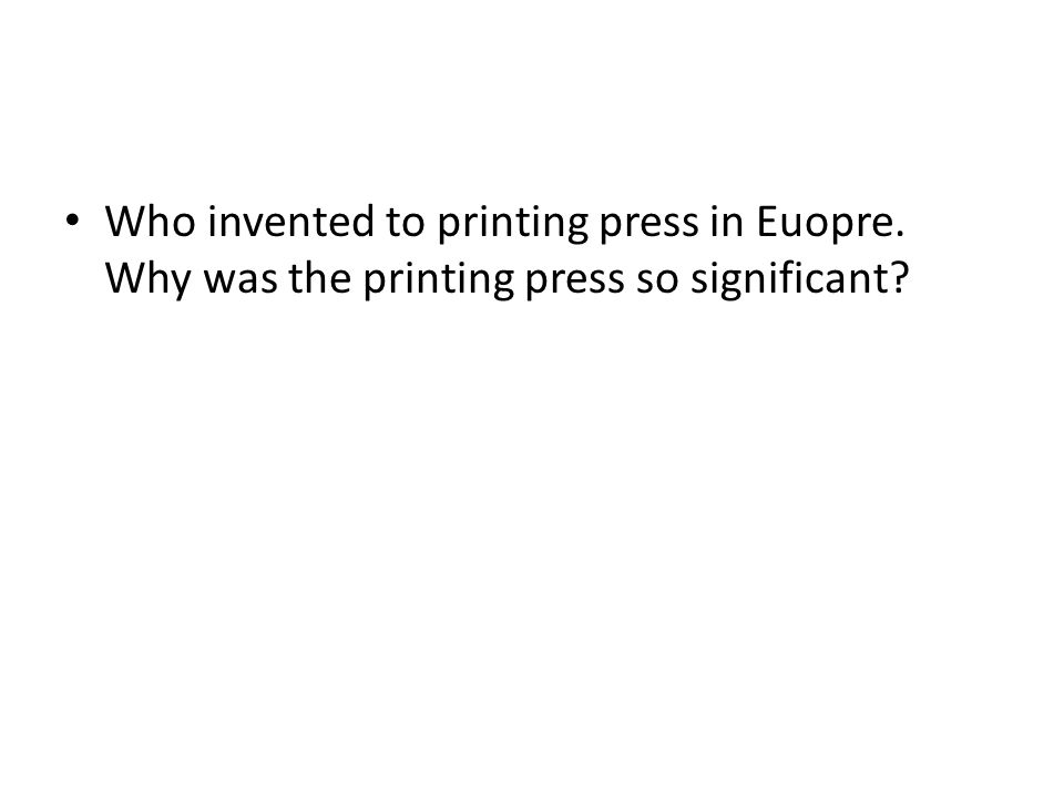 Who invented to printing press in Euopre