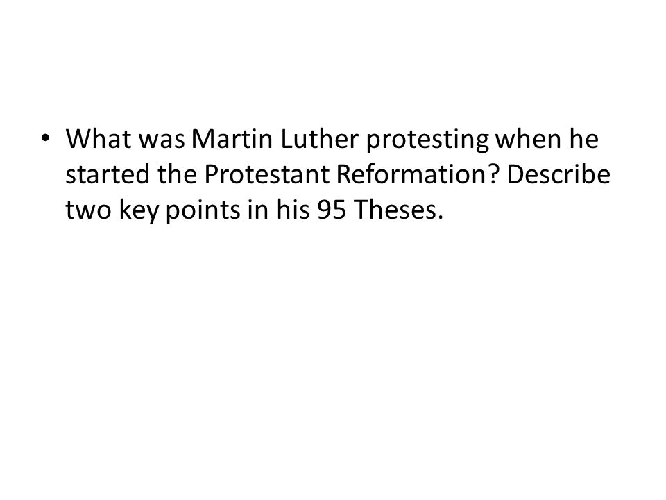 What was Martin Luther protesting when he started the Protestant Reformation.