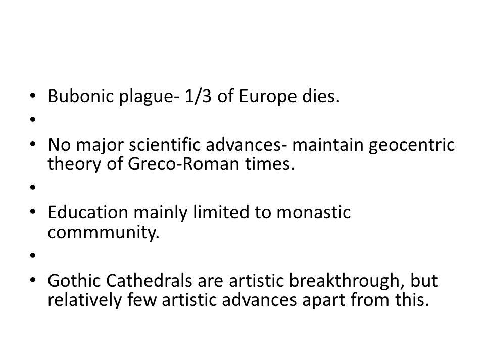 Bubonic plague- 1/3 of Europe dies.
