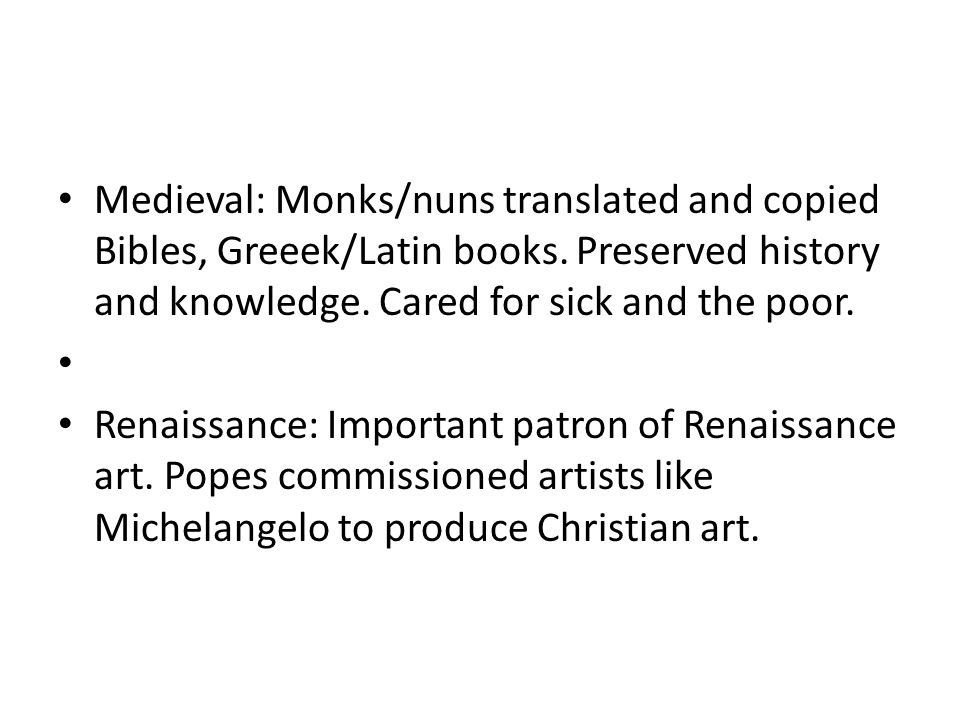 Medieval: Monks/nuns translated and copied Bibles, Greeek/Latin books