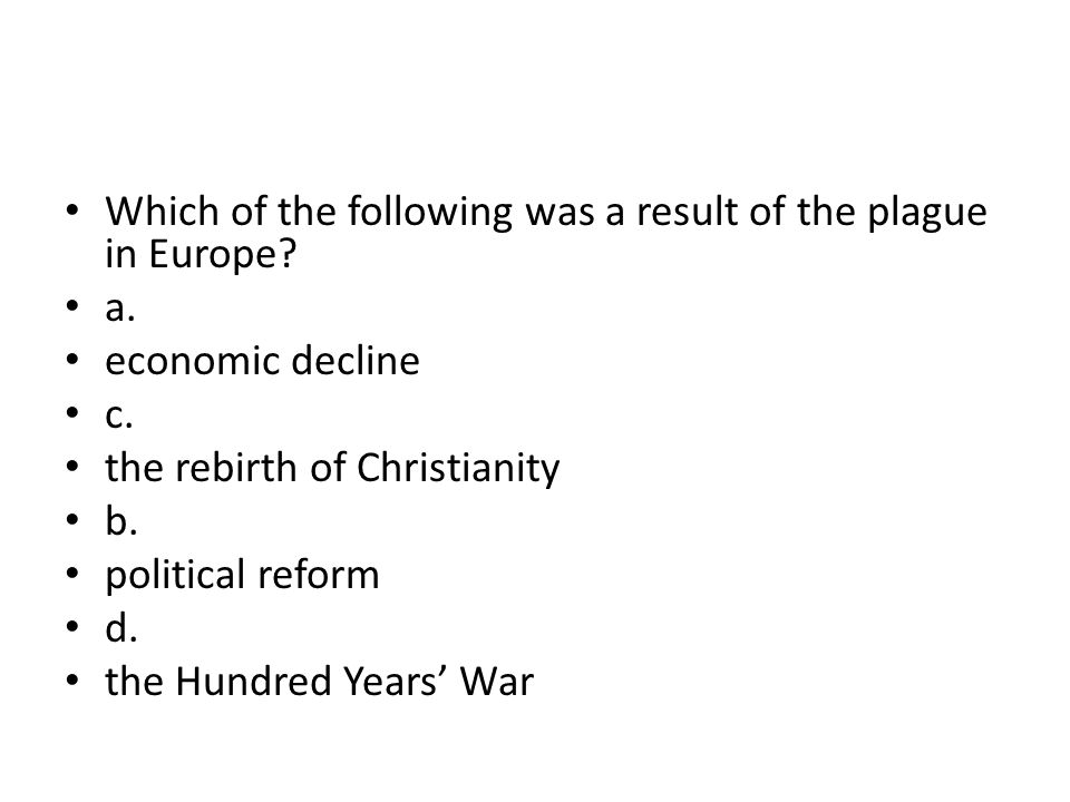 Which of the following was a result of the plague in Europe