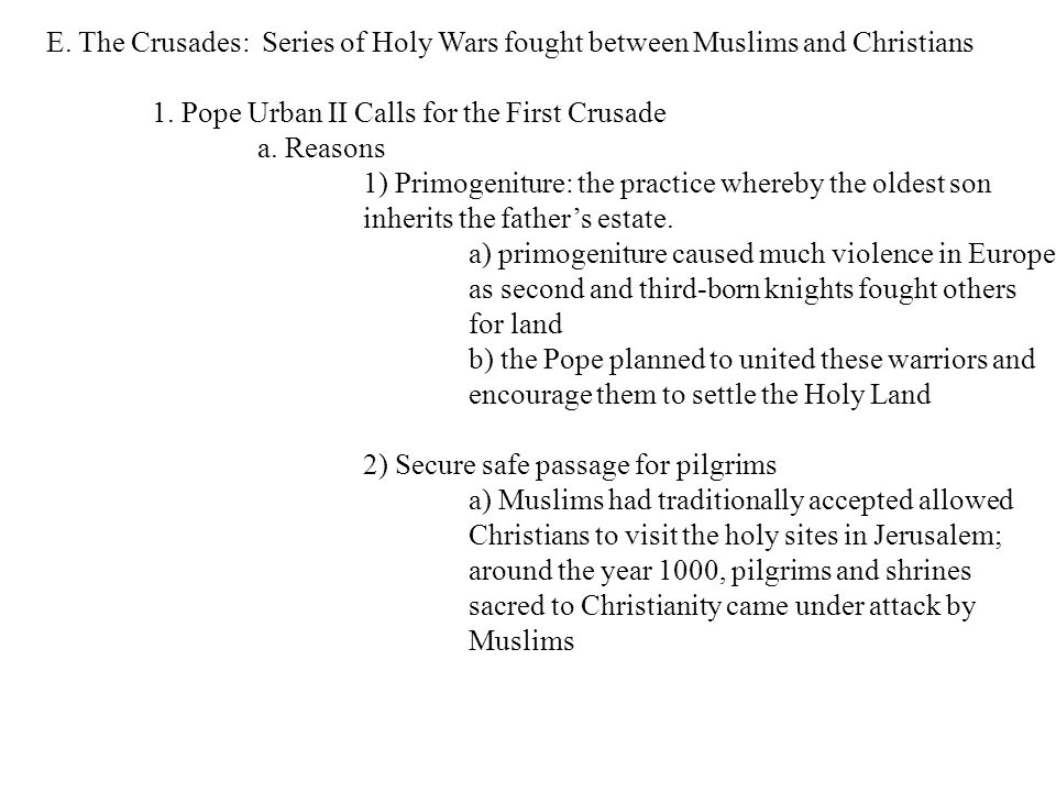 E. The Crusades: Series of Holy Wars fought between Muslims and Christians