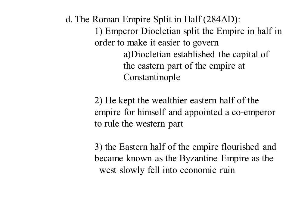 d. The Roman Empire Split in Half (284AD):