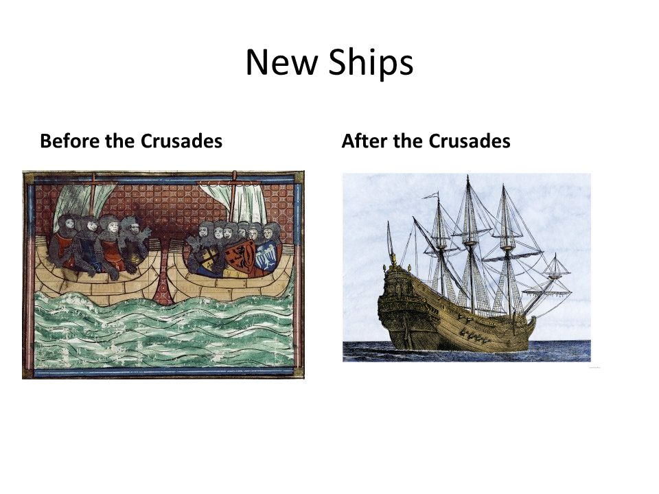 New Ships Before the Crusades After the Crusades