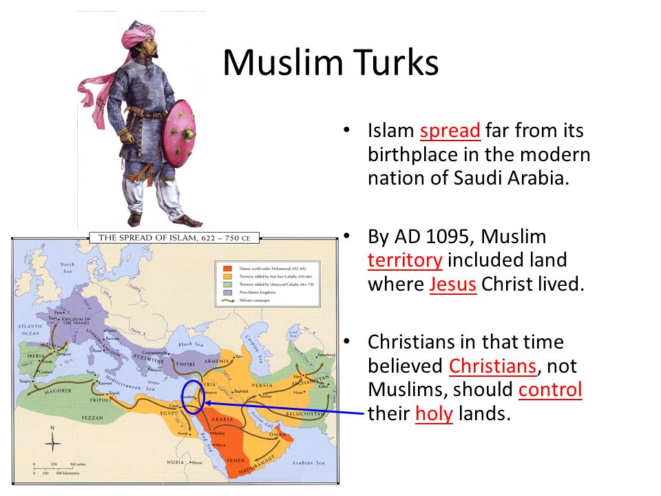 Muslim Turks Islam spread far from its birthplace in the modern nation of Saudi Arabia.