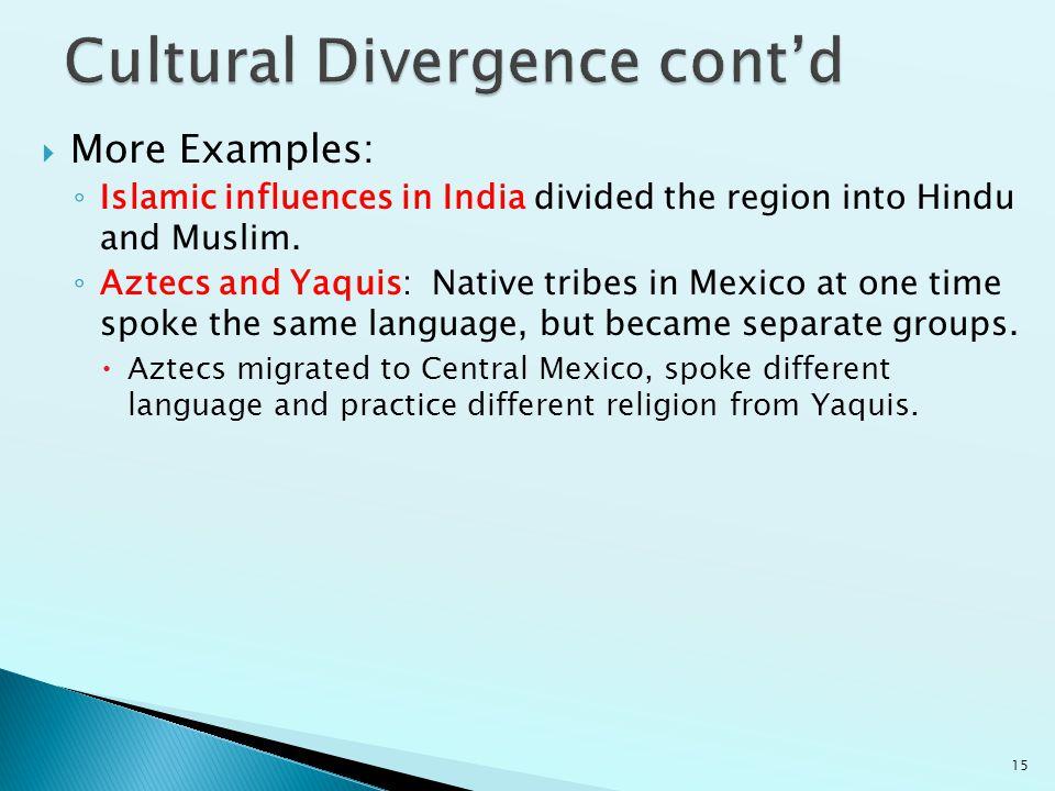 Cultural Divergence cont'd