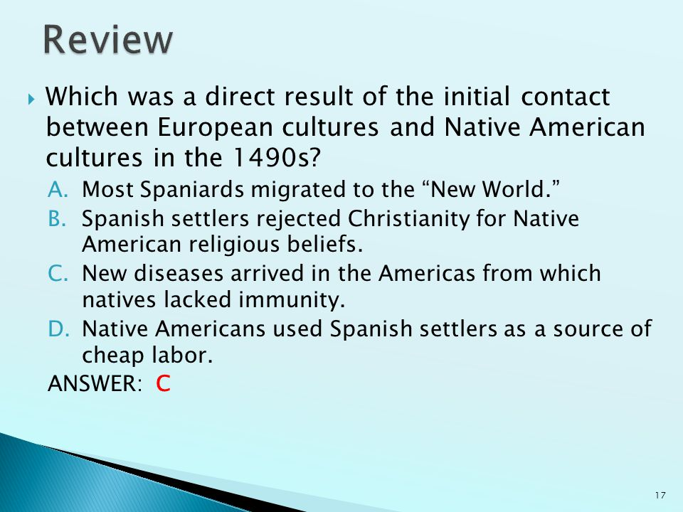 Review Which was a direct result of the initial contact between European cultures and Native American cultures in the 1490s