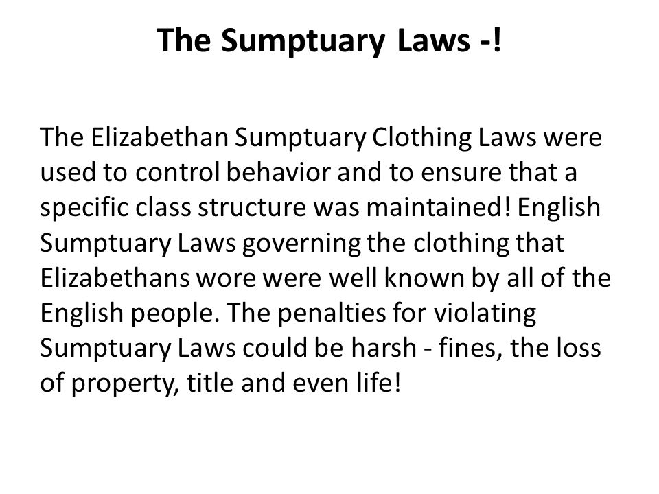 The Sumptuary Laws -!