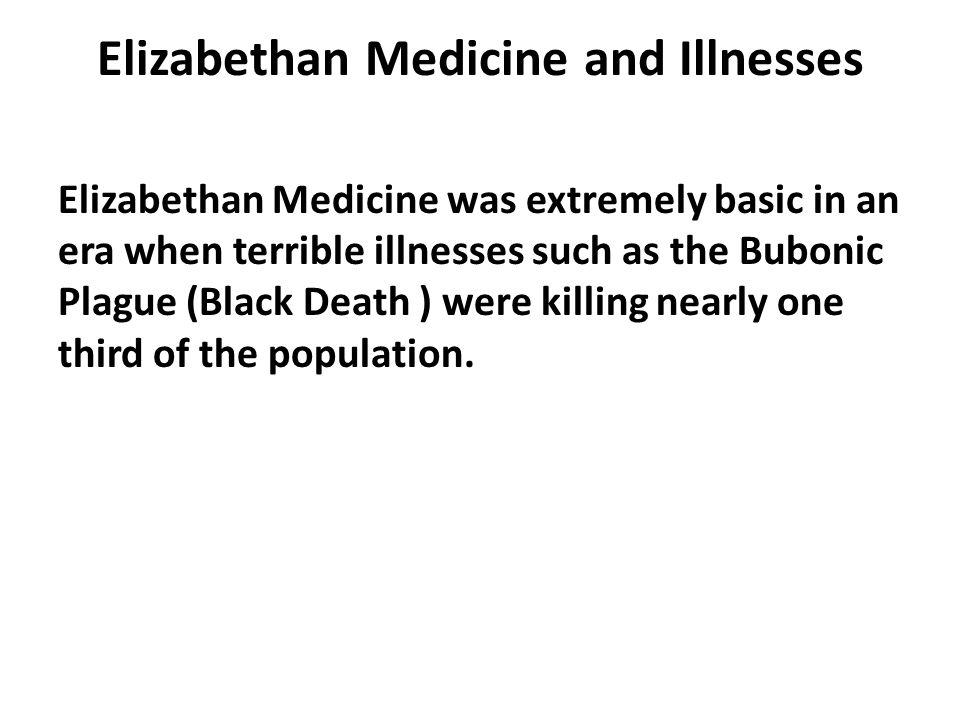 Elizabethan Medicine and Illnesses