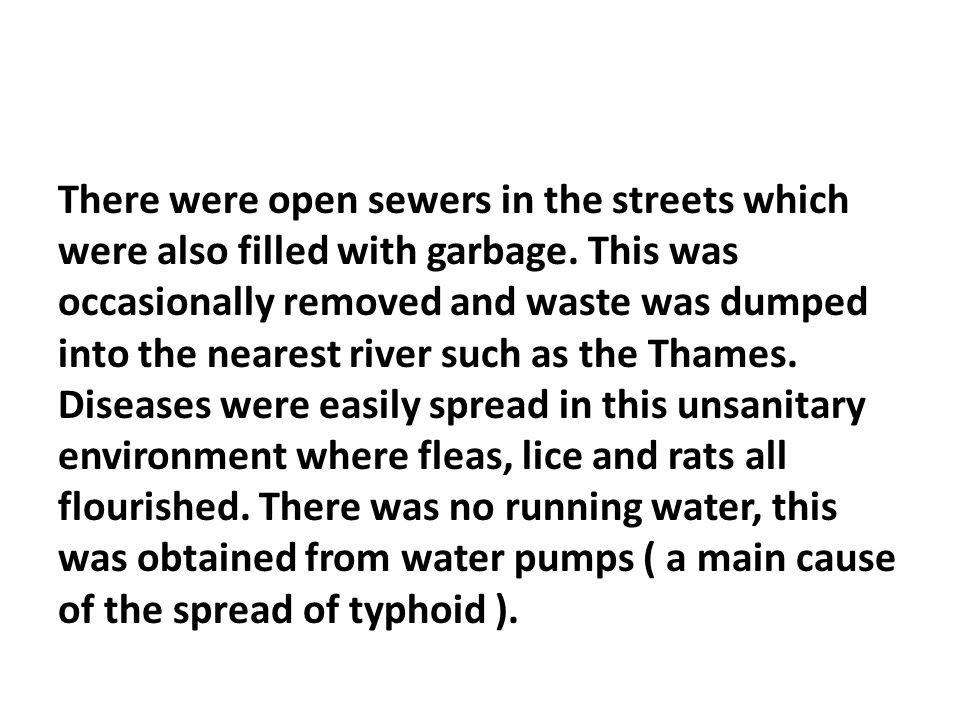 There were open sewers in the streets which were also filled with garbage.