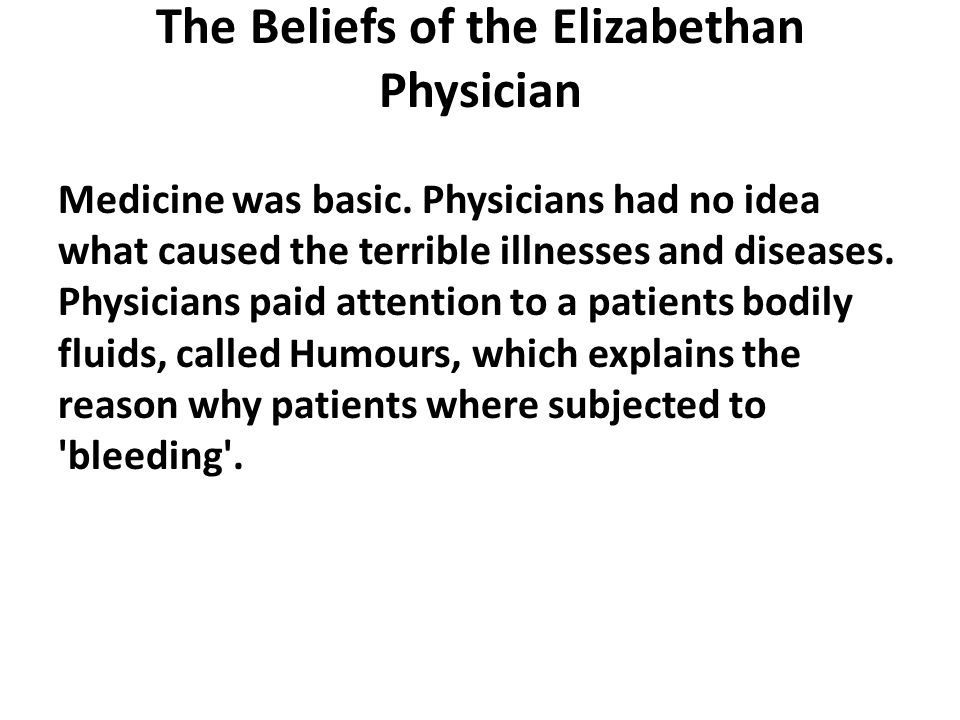 The Beliefs of the Elizabethan Physician