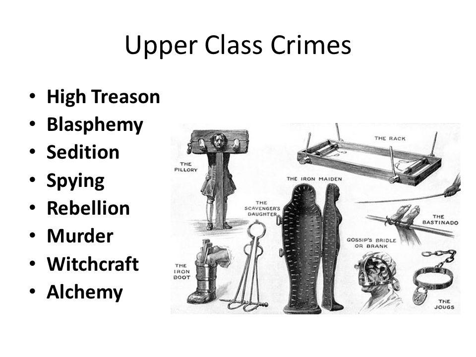 Upper Class Crimes High Treason Blasphemy Sedition Spying Rebellion