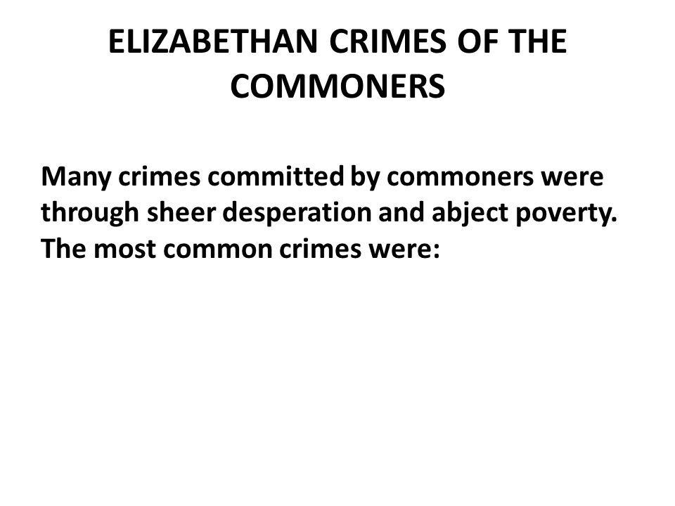 ELIZABETHAN CRIMES OF THE COMMONERS