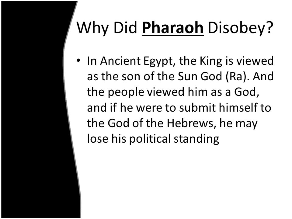 Why Did Pharaoh Disobey