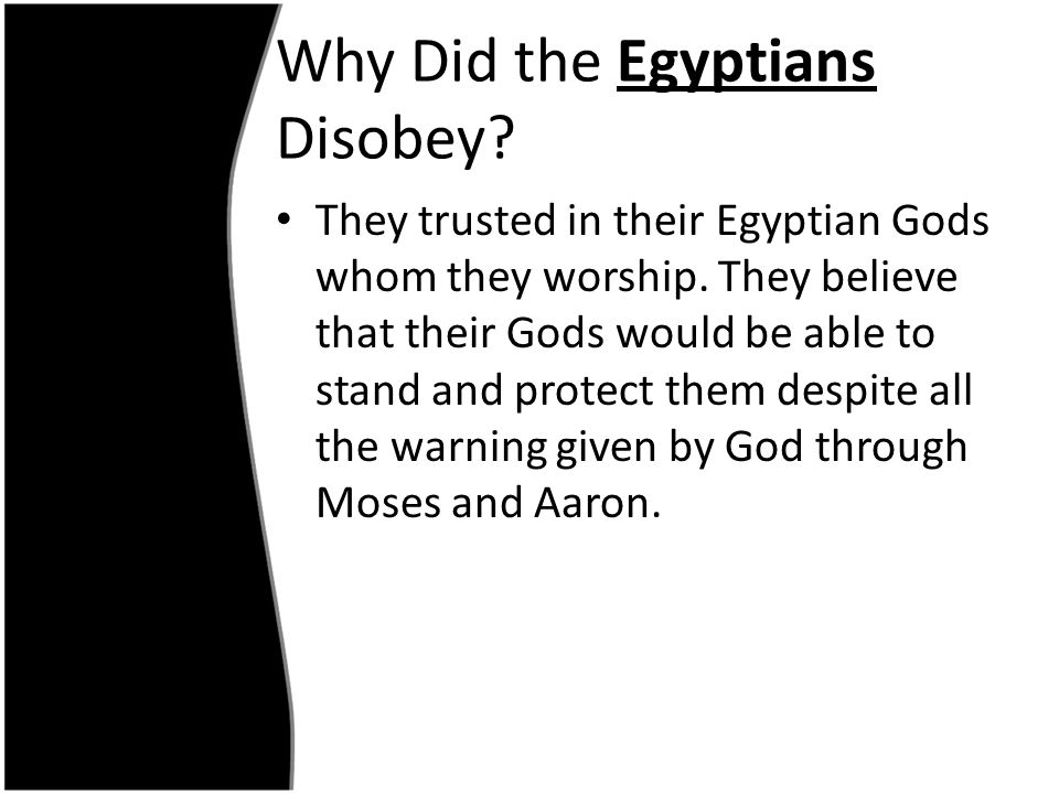 Why Did the Egyptians Disobey