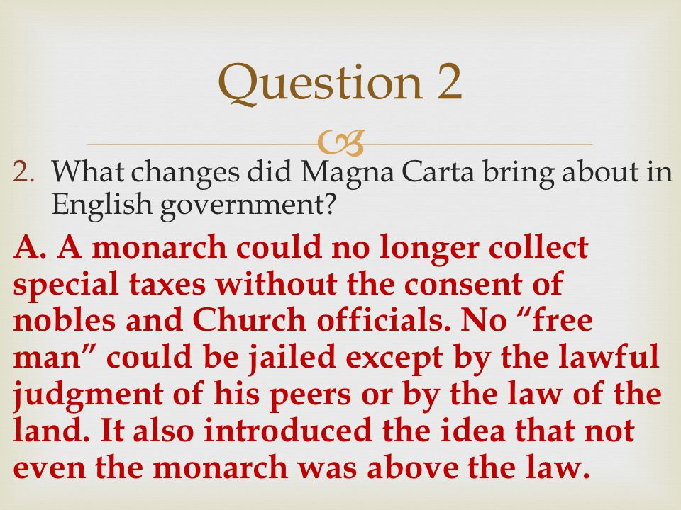 Question 2 What changes did Magna Carta bring about in English government