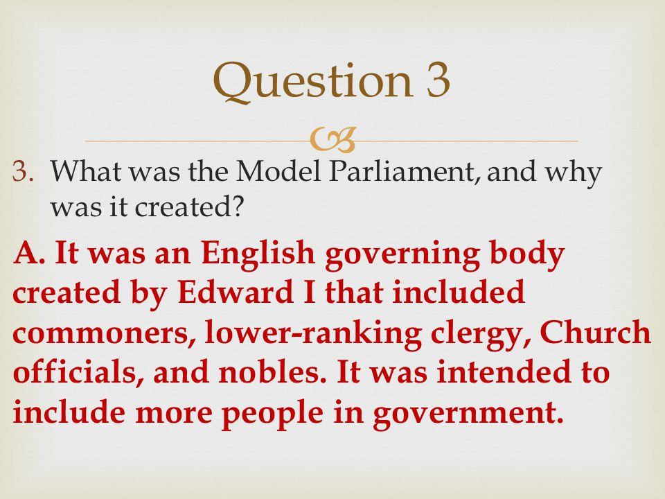 Question 3 What was the Model Parliament, and why was it created