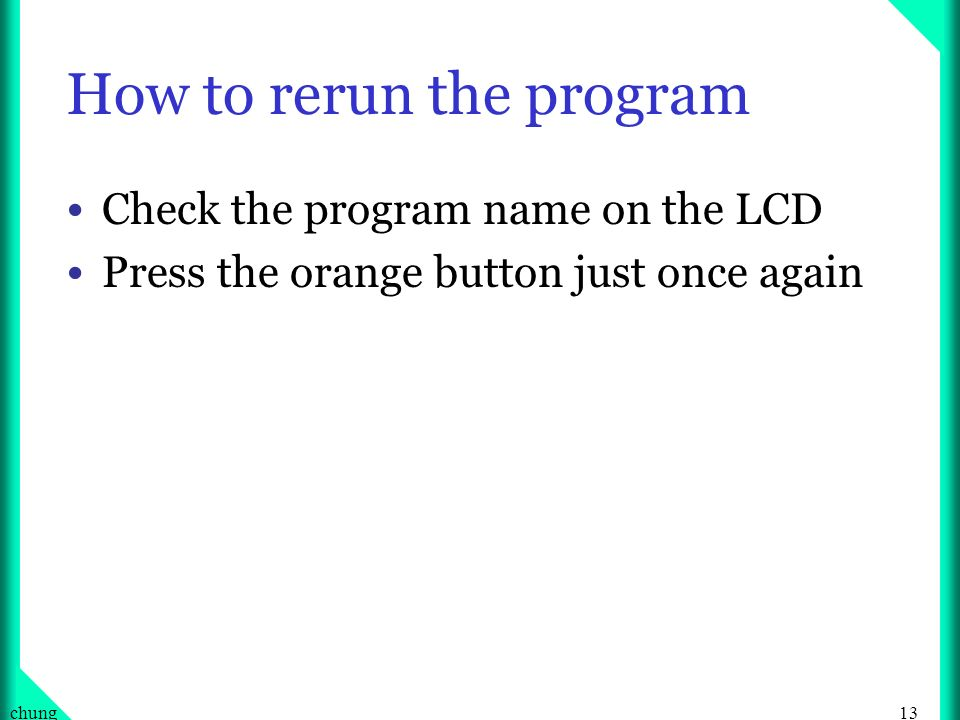 How to rerun the program