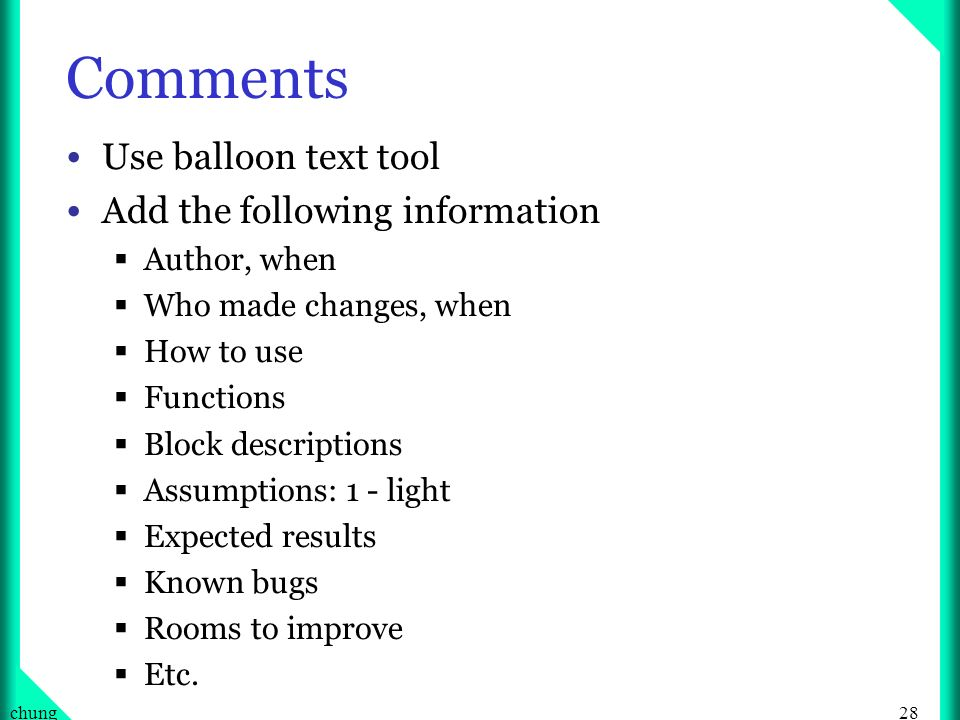 Comments Use balloon text tool Add the following information