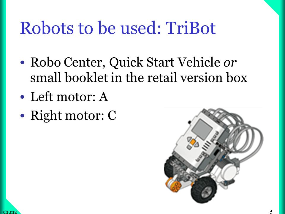 Robots to be used: TriBot