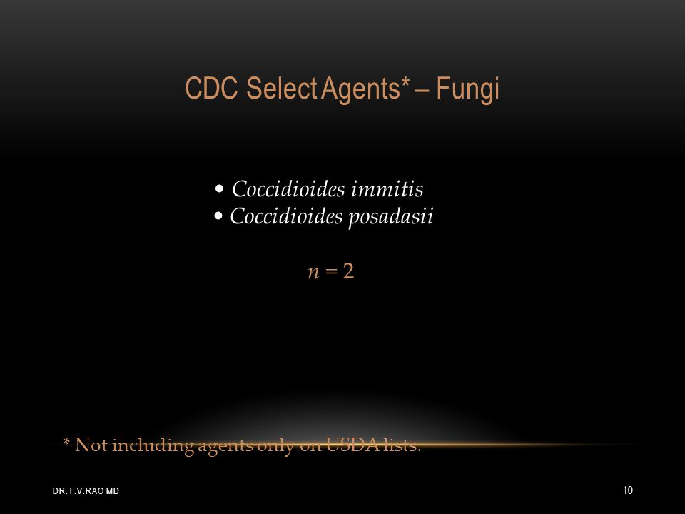 CDC Select Agents* – Fungi