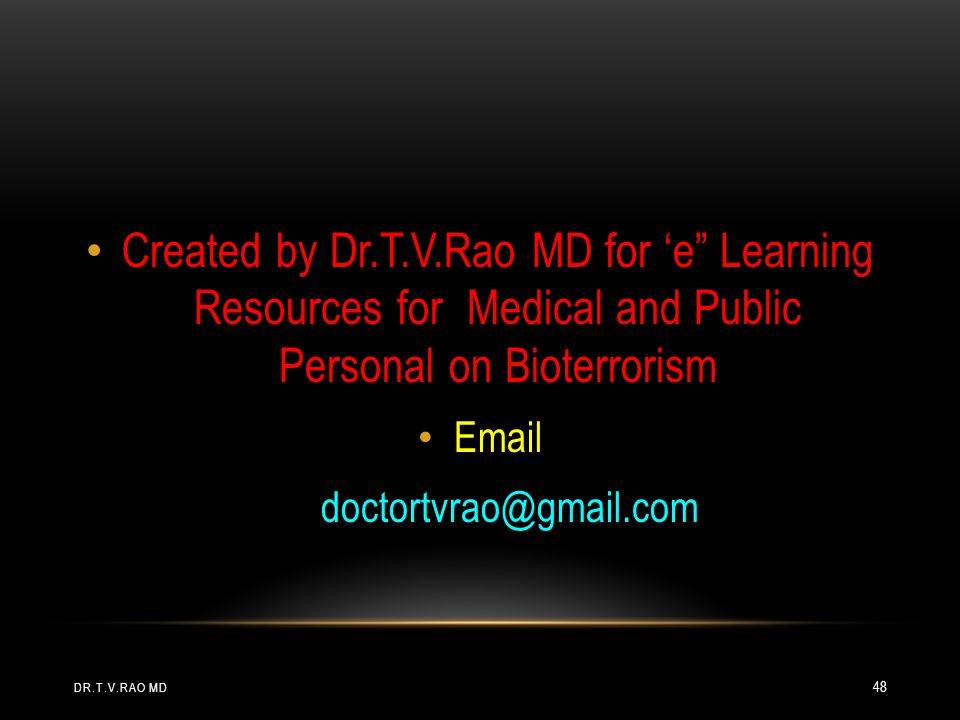 Created by Dr.T.V.Rao MD for 'e Learning Resources for Medical and Public Personal on Bioterrorism