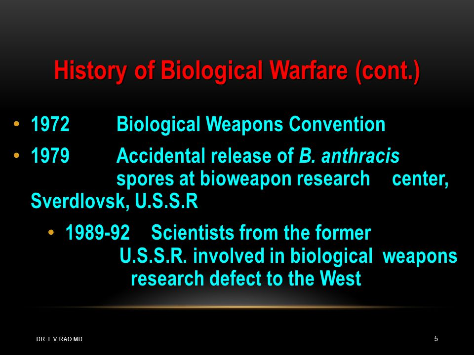 the early and modern history of biological warfare 1346 the use of bacteriological agents in an armed conflict can be dated   period which concluded that bw would not be effective because of modern   represented the first case in recent history of state supported terrorism with a b/c  agent.