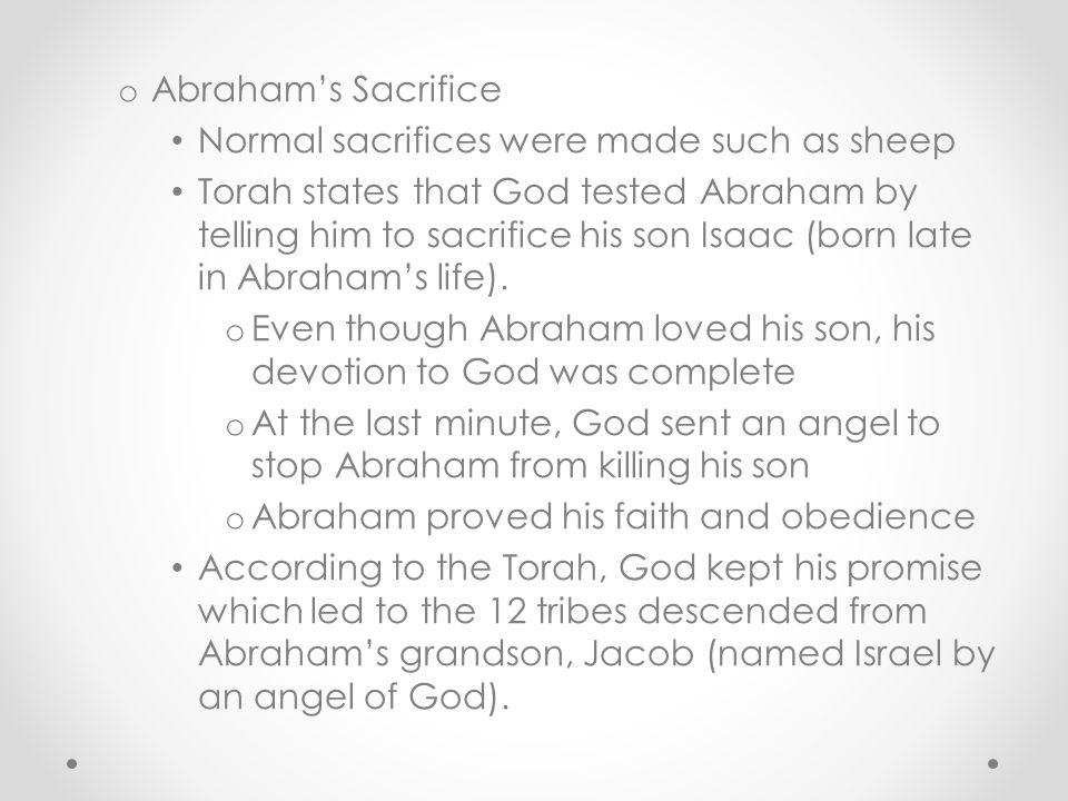 Abraham's Sacrifice Normal sacrifices were made such as sheep.