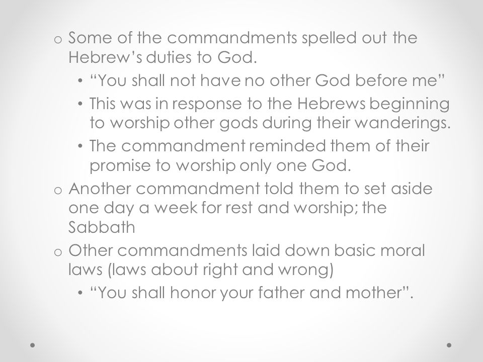 Some of the commandments spelled out the Hebrew's duties to God.
