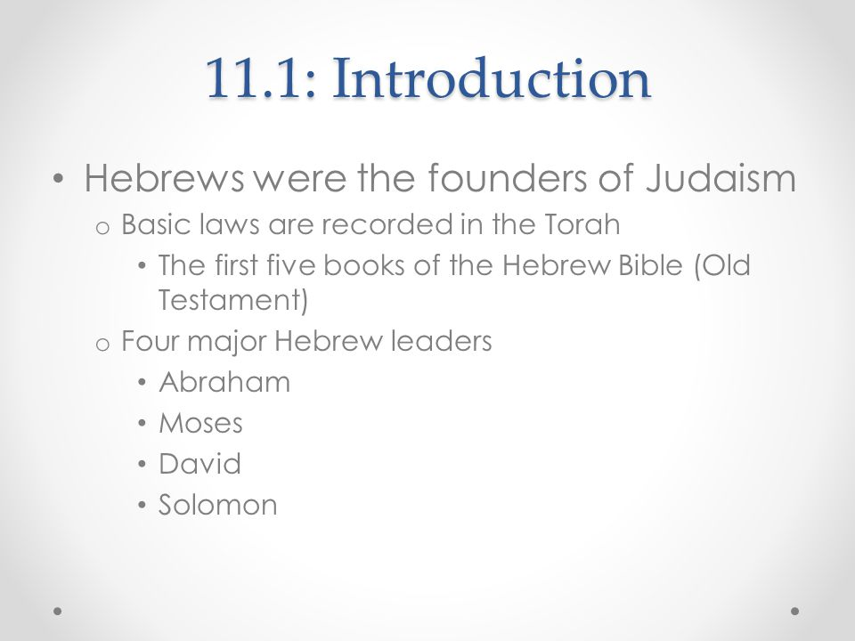 11.1: Introduction Hebrews were the founders of Judaism